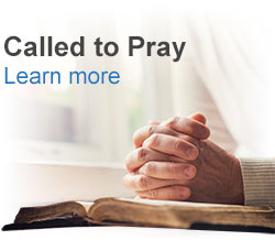 Learn more about the Called to Pray Appeal